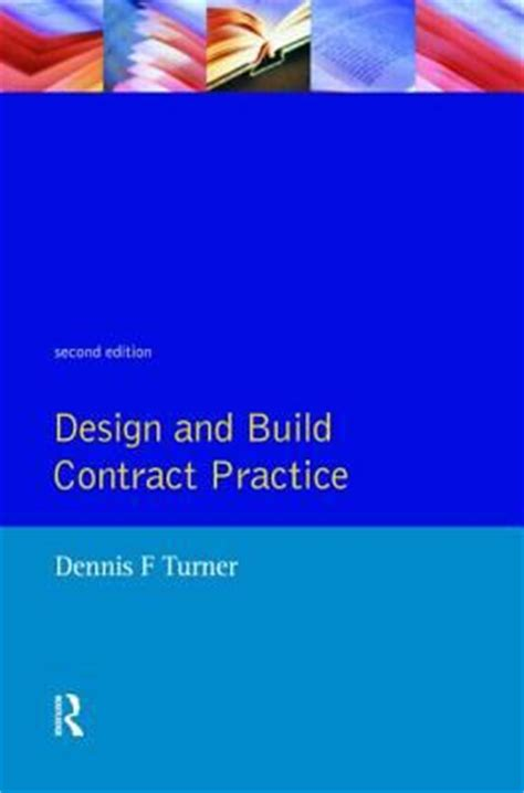 design and build contract design and build contract practice 2nd edition rent