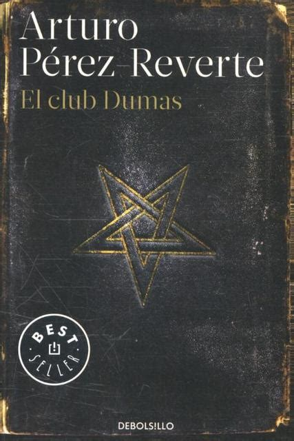 el club dumas the club dumas by arturo p 233 rez reverte paperback barnes noble 174 el club dumas the club dumas arturo perez reverte isbn 9788490628348 de slegte