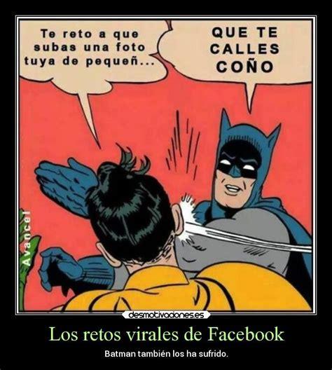 imagenes virales memes los retos virales de facebook desmotivaciones