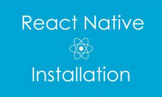 react native android tutorial windows installing react native on windows tutorial