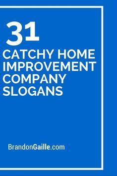 33 catchy home improvement company slogans company