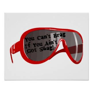 How Do You If You Aint Got Swag by Bragging Posters Zazzle
