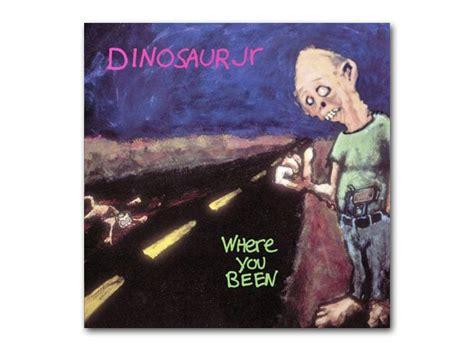best dinosaur jr album february dinosaur jr where you been the best albums
