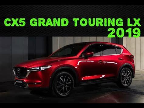 Mazda Cx5 Grand Touring Lx 2020 by Mazda Cx5 Grand Touring Lx 2019 Una Nueva Versi 243 N
