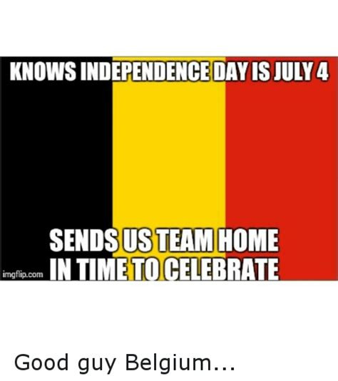 Belgium Meme - 25 best memes about time to celebrate time to celebrate memes