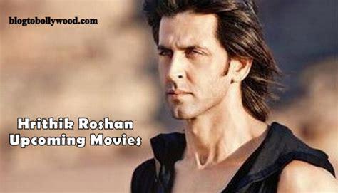 hrithik roshan movies 2019 hrithik roshan upcoming movies 2017 2018 2019 movies