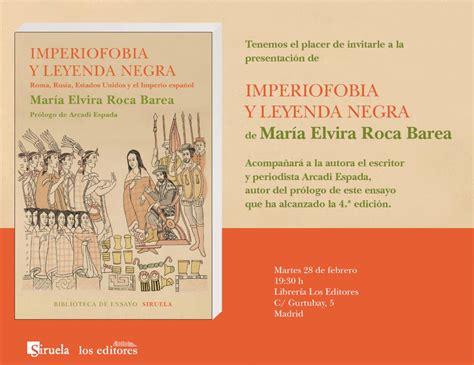 libro imperiofobia y leyenda negra presentaci 243 n en madrid de quot imperiofobia y leyenda negra quot asociaci 243 n apia