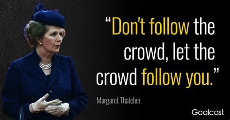 margaret thatcher quotes margaret thatcher quote don t follow the crowd goalcast