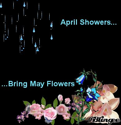 April Showers May Flowers by Quot April Showers Bring May Flowers Quot Quote Picture 61957658 Blingee