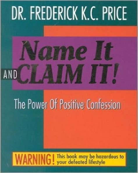 the power of confession books name it and claim it the power of positive confession by