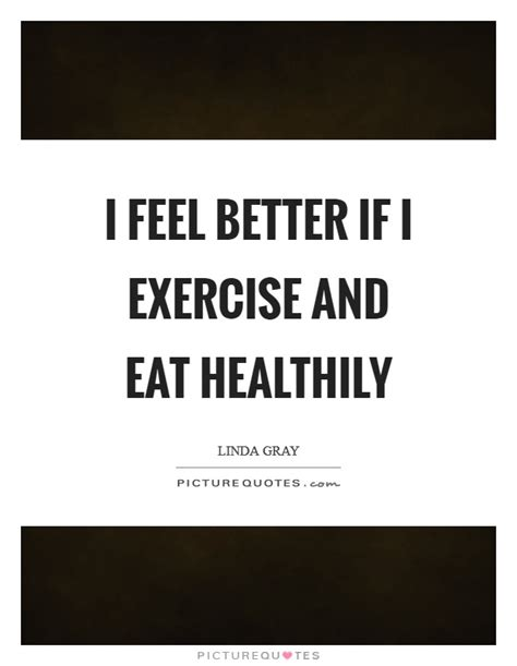i feel better healthy quotes sayings healthy picture
