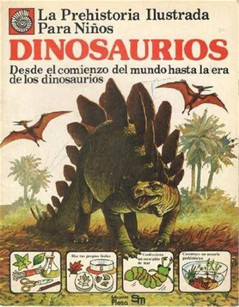 libro los superpreguntones la prehistoria la prehistoria ilustrada para ni 241 os dinosaurios freelibros