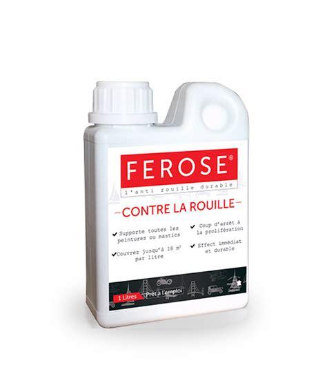 Traitement De La Rouille by Les Produits Ferose Pour Le Traitement De La Rouille