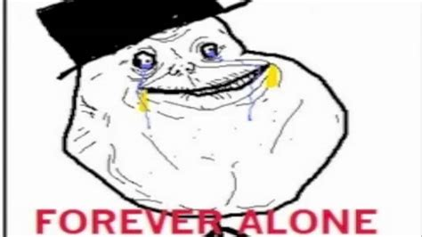 Forever Alone V happy forever alone day forever alone song