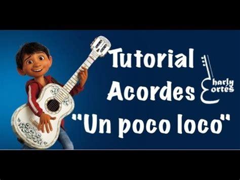 coco un poco loco mp3 un poco loco coco acordes tutorial youtube
