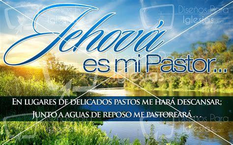 imagenes cristianas jehova es mi pastor jehov 225 es mi pastor dise 241 os para iglesias