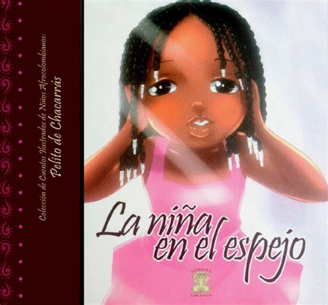 libro la nina que no mary grueso romero la voz que cuenta a los ni 241 os afrocolombianos maguared