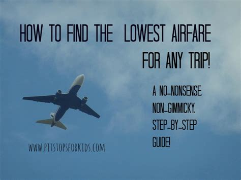 how to find the lowest airfare for any trip and every trip pitstops for