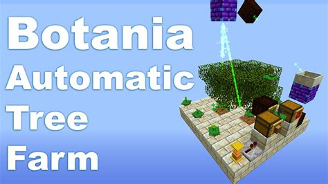 automatic tree botania automatic tree farm tutorial