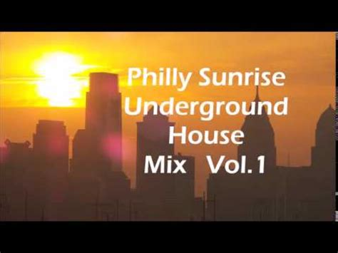 philly house music underground house music mix philly sunrise vol 1 youtube