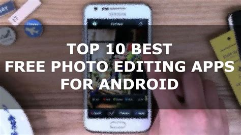 best photography apps android top 10 best free photo editing apps for android
