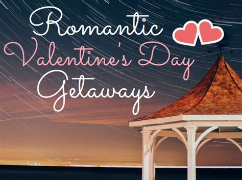 valentines get away getaways in canada for s day