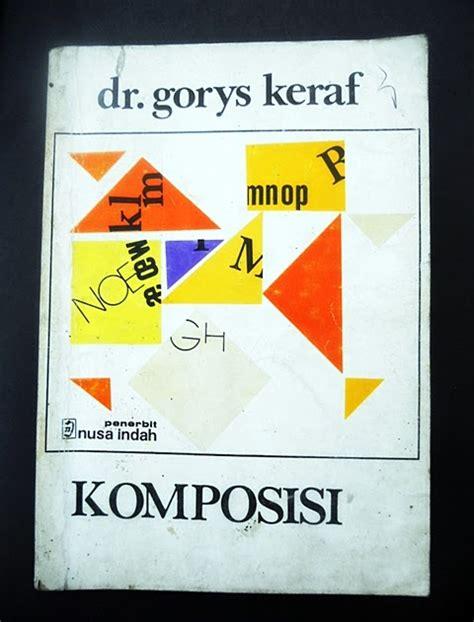 Komposisi Karya Prof Dr Gorys Keraf pasar buku antik komposisi dr gorys keraf