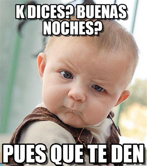 imagenes memes buenas noches k dices buenas noches sceptical baby meme en memegen
