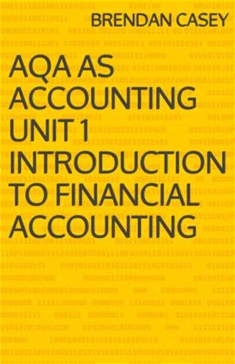 aqa an introduction to aqa as accounting unit 1 introduction to financial accounting brendan casey 9781499789652