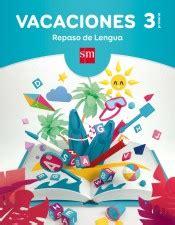 cuaderno de vacaciones repaso de lengua 3 186 primaria ediciones sm agapea libros urgentes