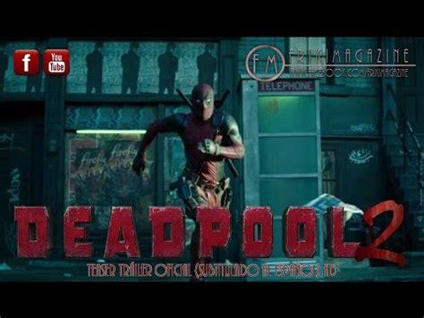 s day trailer subtitulado deadpool 2 teaser tr 225 iler oficial subtitulado al