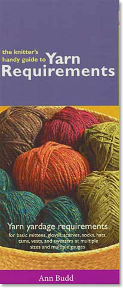 yarn guide for knitting knitter s handy guide to yarn requirements knitting book