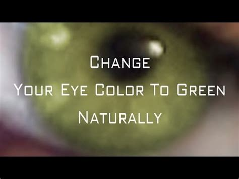 how to change your eye color naturally change your eye color to green naturally subliminal