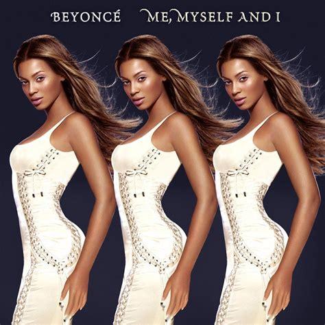beyonce song me and my boo beyonc 233 me myself and i lyrics genius lyrics
