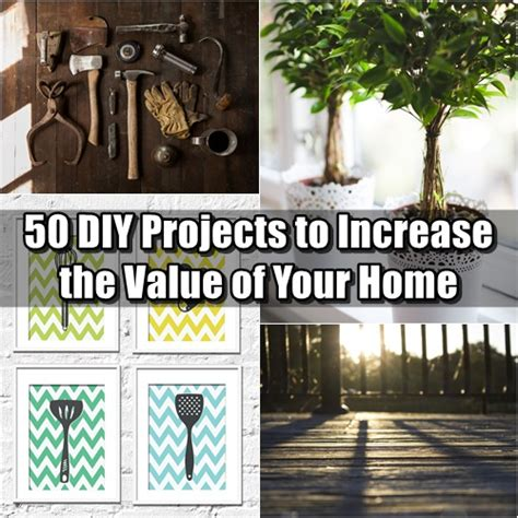 15 Diy Projects To Increase Your Home Value 50 Diy Projects To Increase The Value Of Your Home Shtf