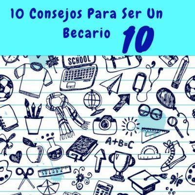 10 consejos para lograr un 10 consejos para ser un becario 10