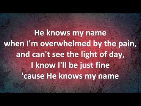 song by name he knows my name the mcraes with lyrics