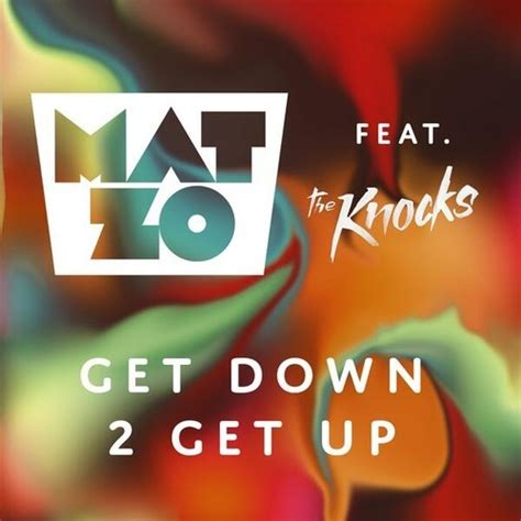 Mat Zo Discography by Mat Zo Ft The Knocks Get 2 Get Up Edmtunes