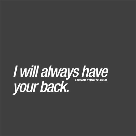 I Your Back Quotes great quotes for him and i will always your