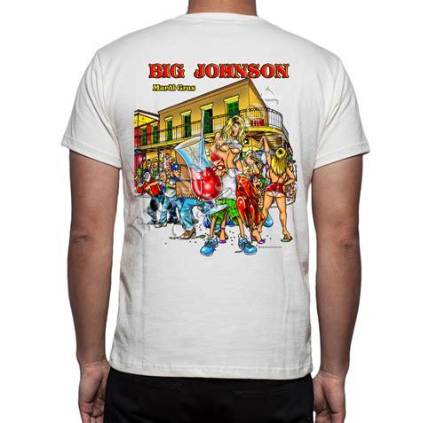Johnson T Shirt Big Johnson Mardi Gras New Orleans T Shirt Ebay