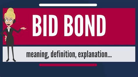 define bide what is bid bond what does bid bond bid bond
