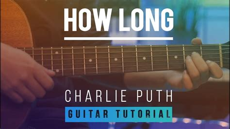 charlie puth chord how long charlie puth how long acoustic guitar lesson how to