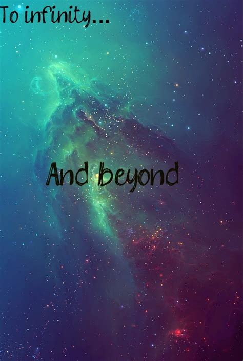 To Infinity And Beyond infinity and beyond quotes quotesgram