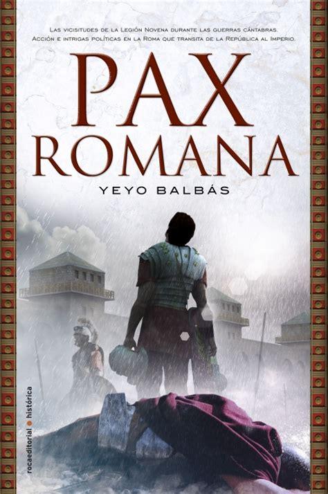 libro pax pax romana yeyo balb 225 s 187 novela hist 243 rica 187 hislibris libros de historia libros con historia