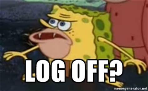 Spongebob Meme Generator - log off spongebob caveman meme generator