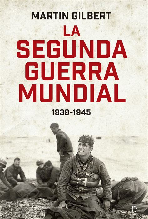 libro nuestra guerra memorias la segunda guerra mundial 1939 1945 gilbert martin libro en papel 9788490601648