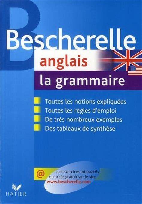 bescherelle bescherelle grammaire 2218952009 livre bescherelle anglais la grammaire mich 232 le malavieille