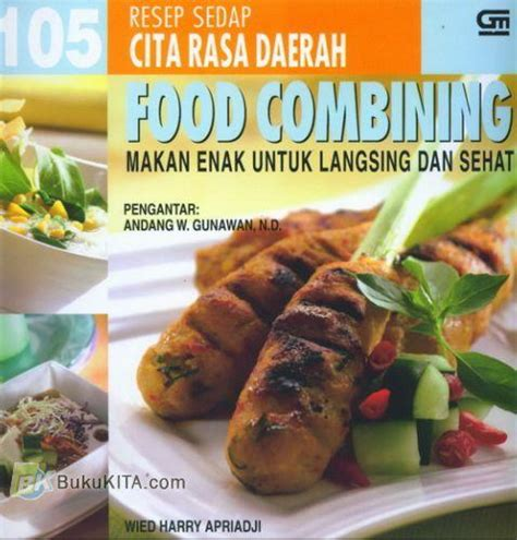 Buku Hidangan Makan Malam Sehat Enak bukukita 105 resep sedap cita rasa daerah food combining makan enak untuk langsing dan