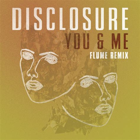 you and me disclosure you me flume remix lyrics genius lyrics