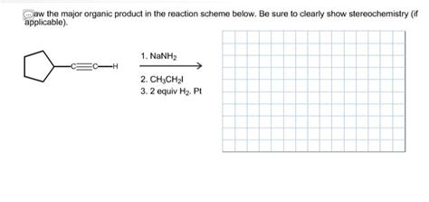 draw scheme solved draw the major organic product in the reaction sch